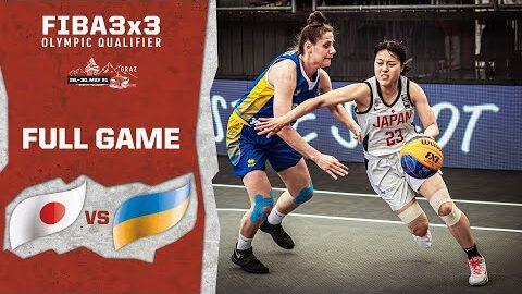 Japan V Ukraine Womens Full Game Fiba 3X3 Olympic Qualifier