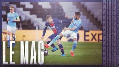 Lemag Ep 22 Retour Sur La Demi Finale Aller Contre Manchester City Hmfj5His Ve Image