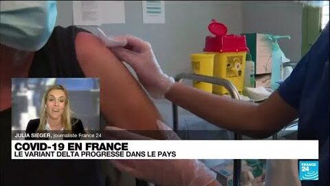 Covid 19 En France Le Variant Delta Progresse Dans Le Pays O France 24 Gvk5Vgdodjk Image