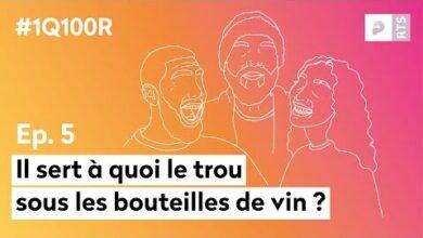 Il Sert A Quoi Le Trou Sous Les Bouteilles De Vin E05 1 Question 100 Reponses Rts Podcasts 0Thuuhgbq9Q Image