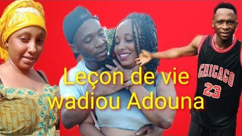 Lecon De Vie Wadiou Adouna 9 W